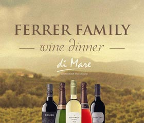 Di Mare - Ferrer Family Wine Dinner