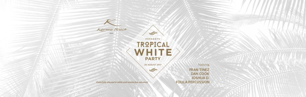 Karma Tropical White Party