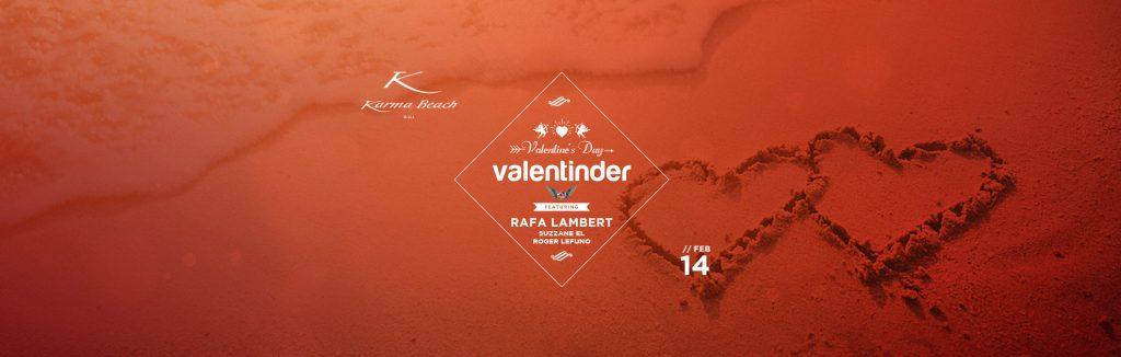 Karma Beach, Valentinder, Rafa Lambert